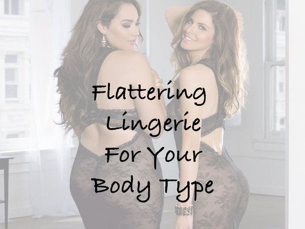 Flattering Lingerie for Your Body Type