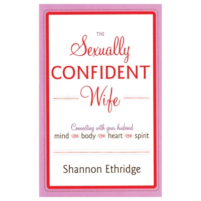The Sexually Confident Wife Shannon Ethridge