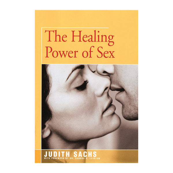 The Healing Power of Sex by Judith Sachs