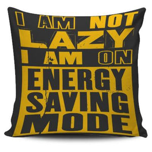 I'm Not Lazy Pillow Case