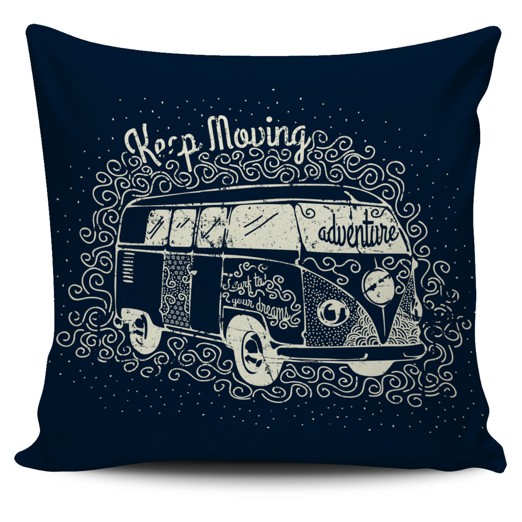 Keep Moving Pillow Case