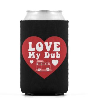 Love My Dub Can Coozies