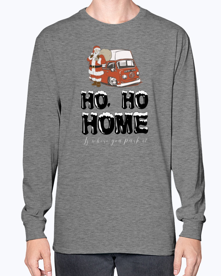 Ho, Ho, Home is Where You Park It - Long Sleeve
