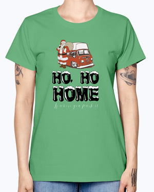 Ho, Ho, Home is Where You Park It -Ladies T-Shirt