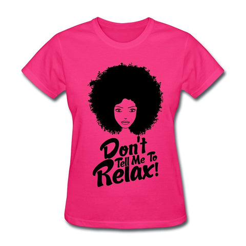 Don't Tell Me To Relax Tee - Always Poppin Shop