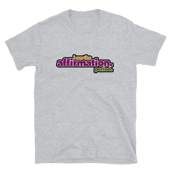 I Am The Affirmation T-Shirt - Always Poppin Shop