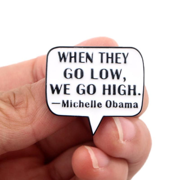 Michelle Obama Quote Lapel Pin - Always Poppin Shop