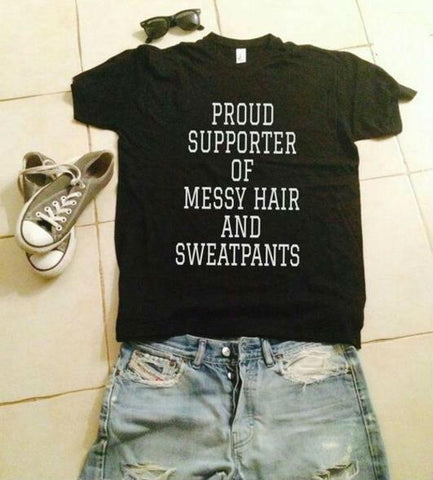 Proud Supporter of Messy Hair and Sweatpants Tee - Always Poppin Shop