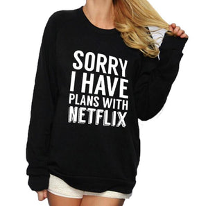 Sorry I Have Plans With Netflix Sweatshirt - Always Poppin Shop