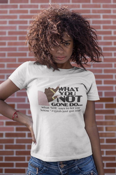 What You Not Gone Do T-Shirt - Always Poppin Shop