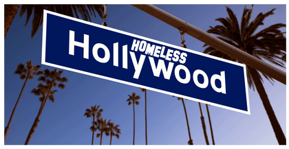 HOMELESS HOLLYWOOD