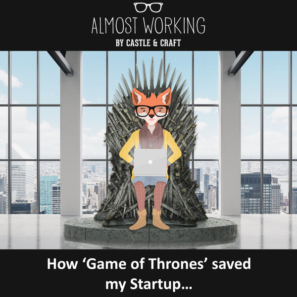 How Game of Thrones Saved My Startup