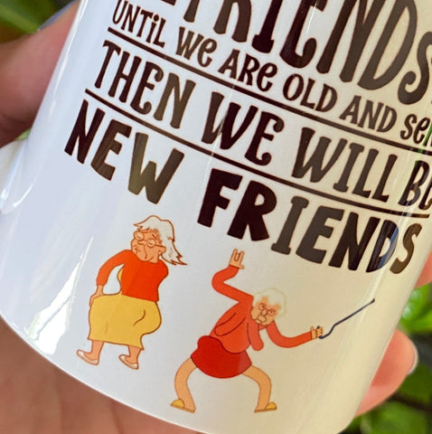 Until we are old and senile mug