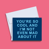 You're so cool greeting card