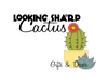 Looking Sharp Cactus LLC