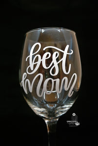"""Best Mom"" Wine Glass - Wine Gifts From Daughter or Son"