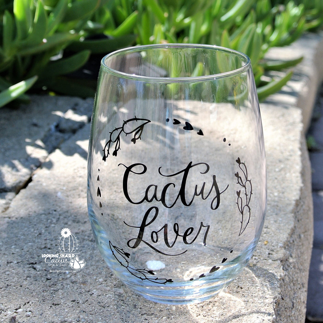 Cactus Lover Wine Glass - Cute Cactus Gifts for Mom or Wine Lover