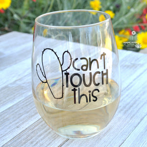 """Cant Touch This"" - Funny Stemless Wine Glass for Succulent Lover - Saguaro"