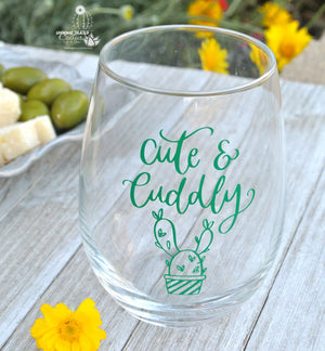 """Cute & Cuddly"" Wine Glass For Cactus Lover Mom Wife or Girlfriend / Funny Gift"