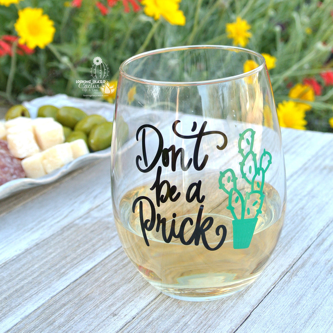 Funny Cactus Gift - Don't Be A Prick - Stemless Wine Glass - Cacti Gift