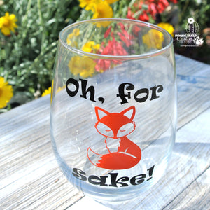 "Funny Wine Gift - Stemless Wine Glass with ""Oh For Fox Sake"""
