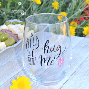 "Wine Glass for Cactus Lover - ""Hug Me"" and Cute Saguaro Cactus"