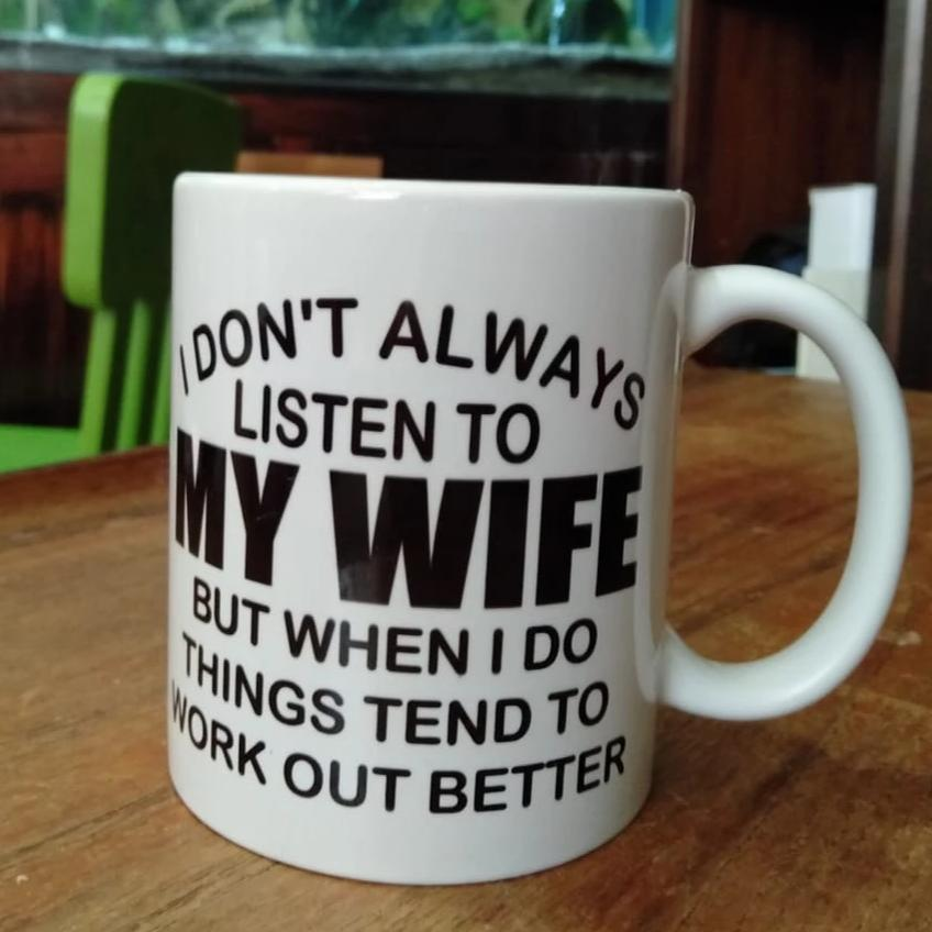Listen to my wife Mug