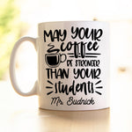 Teacher's Mug - Coffee stronger than students
