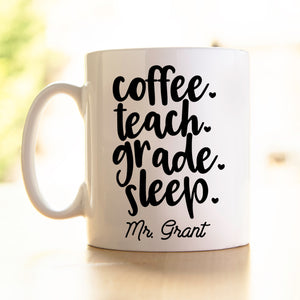 Teacher's Mug -Coffee Teach Grade Repeat