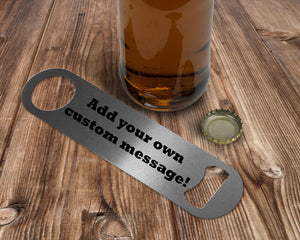 Bottle Opener - White -  Custom Message