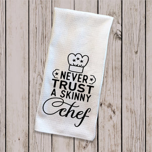 Tea Towel - Never trust a skinny chef