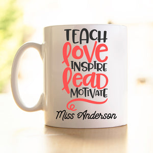 Teacher's Mug -Teach love inspire