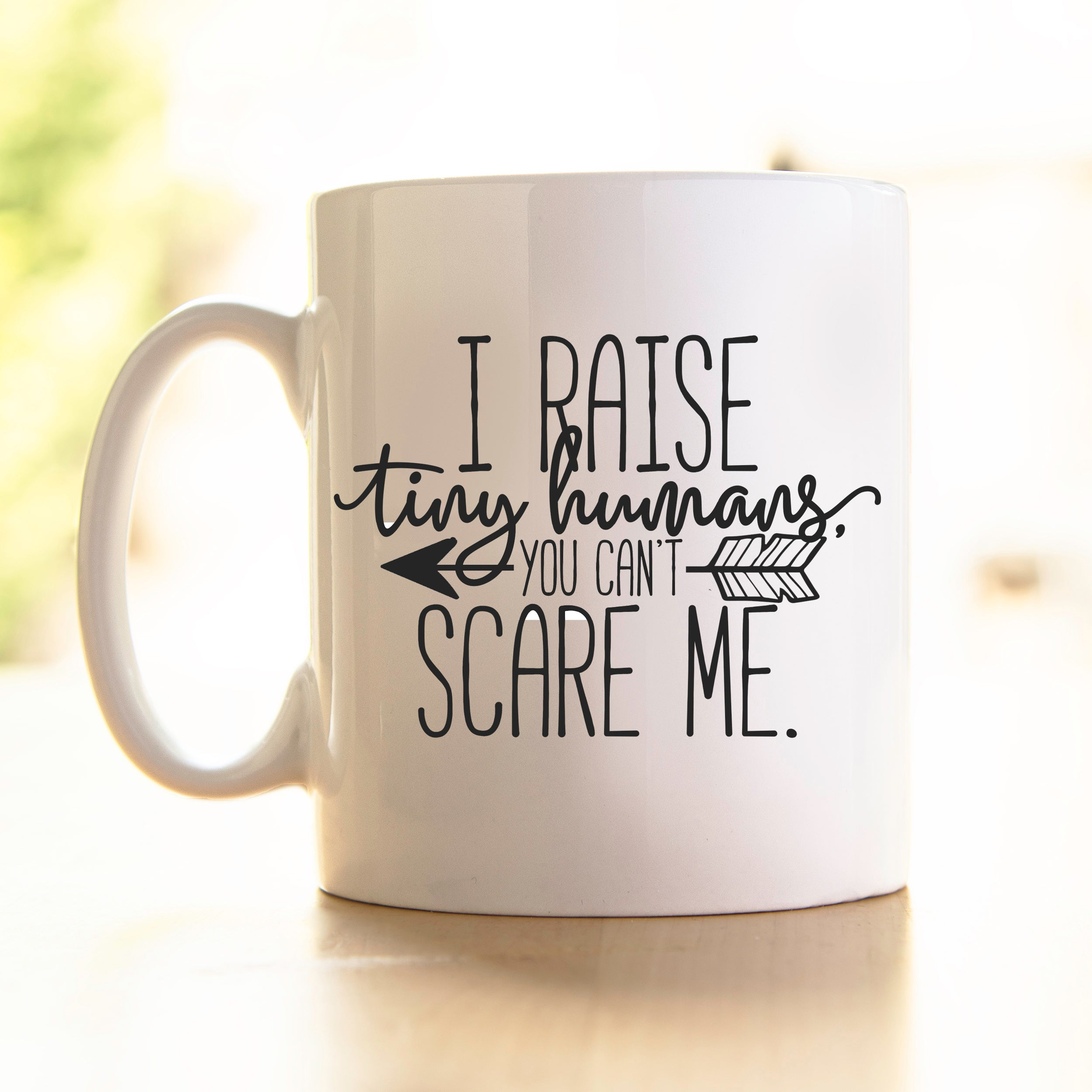 I raise Tiny Humans - Mug