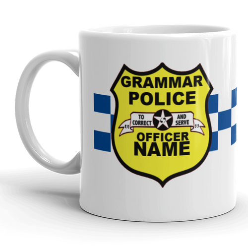 Grammar Police Personalise with Name Funny Personalised Gift Mug Work Present