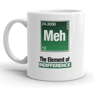 Meh! The Element Of Indifference Mug Science Teacher Chemistry Student Tea Gift