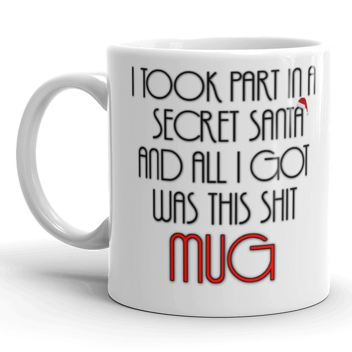 I Took Part In Secret Santa Gift Mug