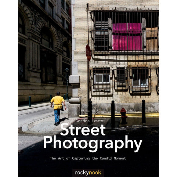 Street Photography: The Art of Capturing the Candid Moment | Author: Randall Lewis