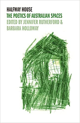 Halfway Houses: The Poetics Of Australian Spaces | Author: Jennifer Rutherford