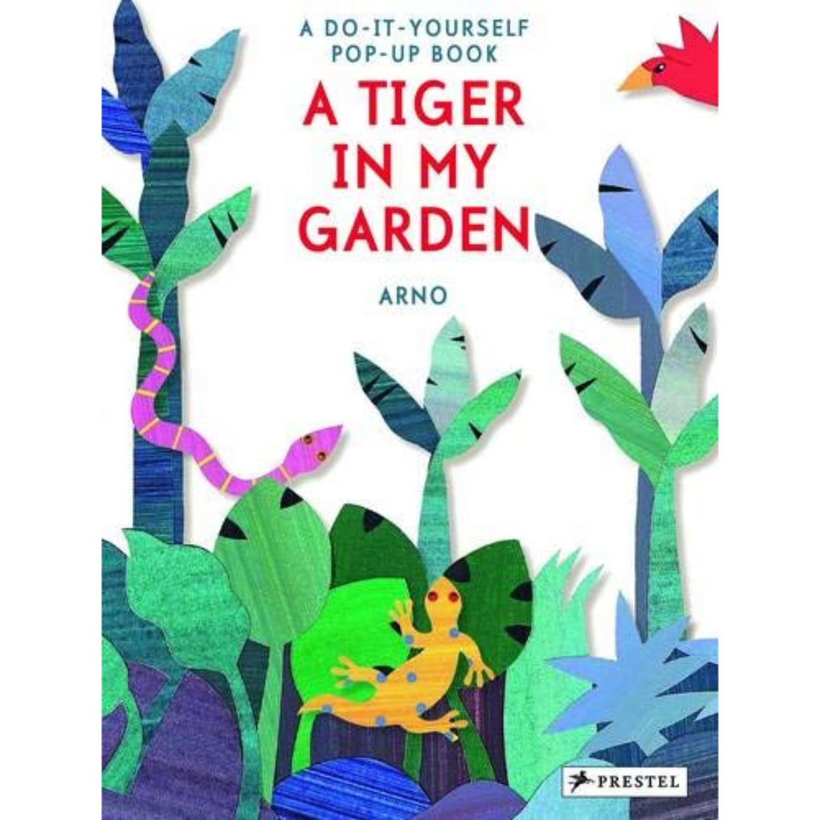 A Tiger in My Garden A Do-It-Yourself Pop-Up Book | Author: Arno