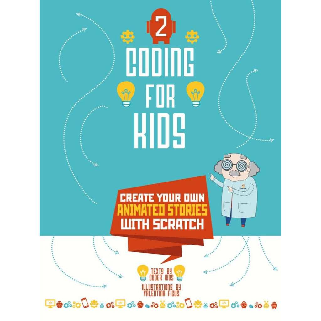 Coding for Kids 2 : Create Your Own Animated Stories With Scratch | Author: Johan Aludden