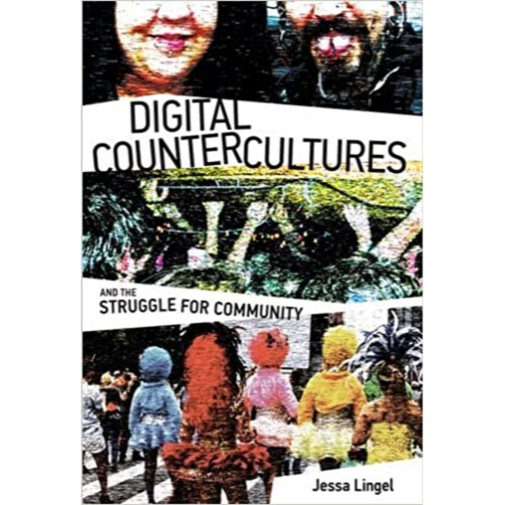 Alt-People: Digital Technologies and the Struggle for Community | Author: Jessa Lingel