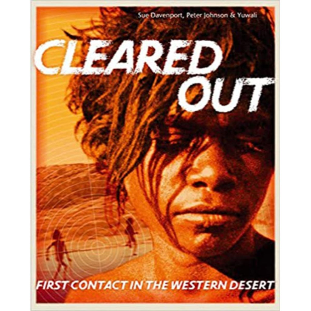 Cleared Out: First Contact in the Western Desert | Author: Sue Davenport