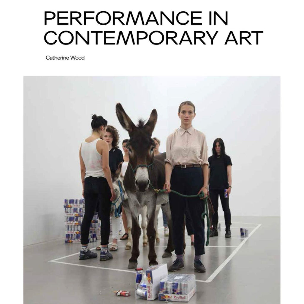 Performance in Contemporary Art | Author: Catherine Wood