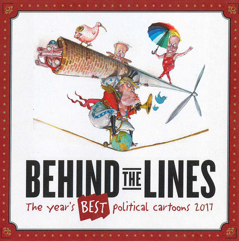 Behind the Lines 2017: Best Political Cartoons | Author: The Museum of Australian Democracy