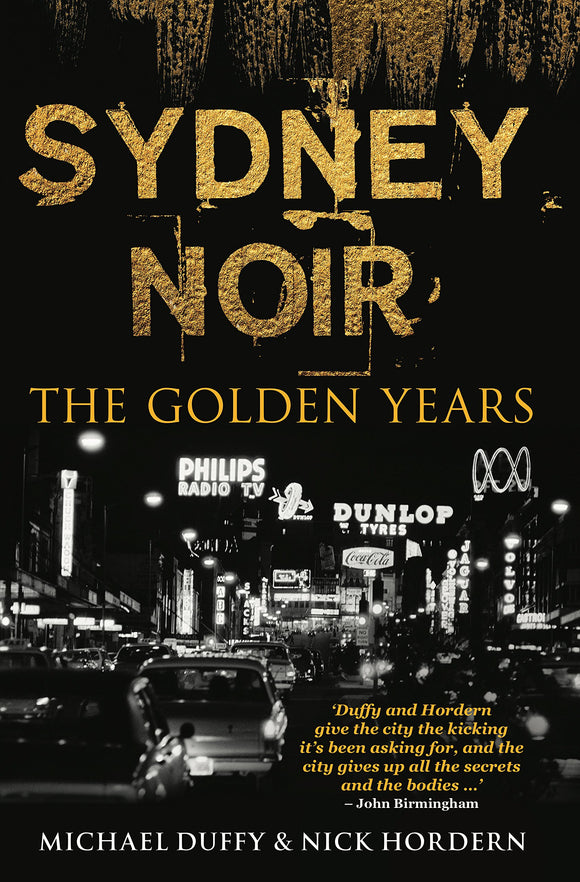Sydney Noir: The Golden Years | Author: Michael Duffy