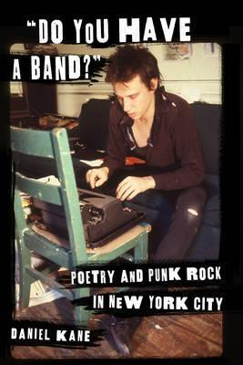 Book featuring cover art of Do You Have a Band? Poetry and Punk Rock in New York City