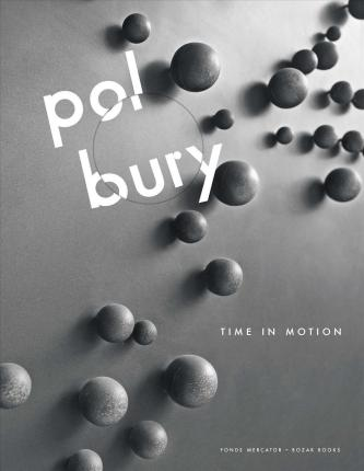 Book featuring cover art of Pol Bury: Time in Motion