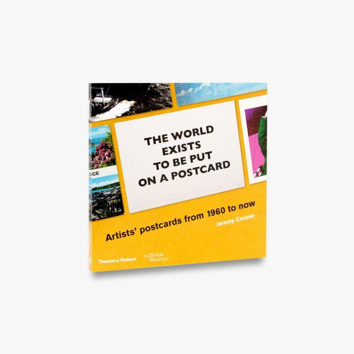 Book featuring cover art of The World Exists to Be Put on a Postcard