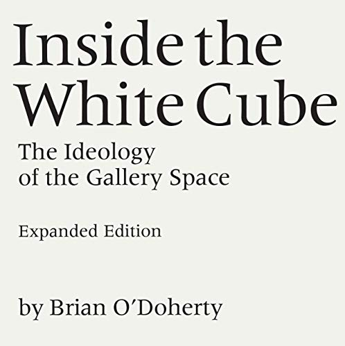 Inside The White Cube Ideology Of Gallery Space | Author: Brian O'Doherty