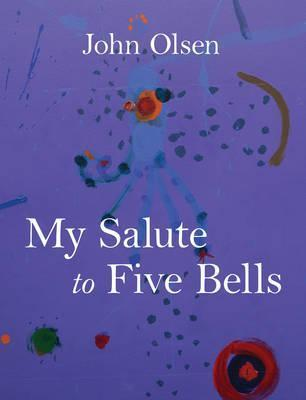 My Salute to Five Bells | Author: John Olsen